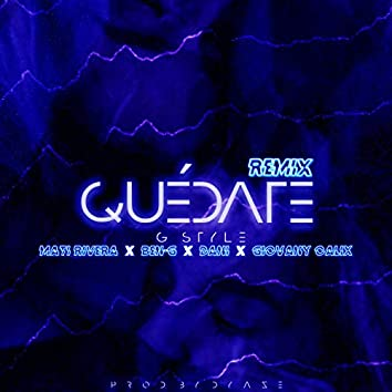 Quédate (feat. Dani, Mati Rivera, Benyii & Giovany Calix Music) [Remix]