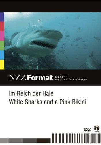 Im Reich der Haie/White Sharks and a Pink Bikini - NZZ Format