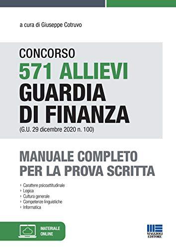 Concorso 571 allievi Guardia di Finanza. Manuale Completo...