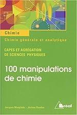 100 manipulations de chimie générale et analytique CAPES et agrégation de sciences physiques de Jacques Mesplède