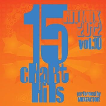 Hit Mix - 2012 - Vol. 10 (15 Chart Hits)