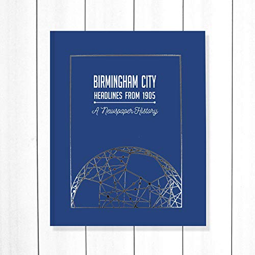 Signature gifts Birmingham City Newspaper Headlines Football Book, BCFC Gifts (Buy Now Personalise Later) Approx A3 in size
