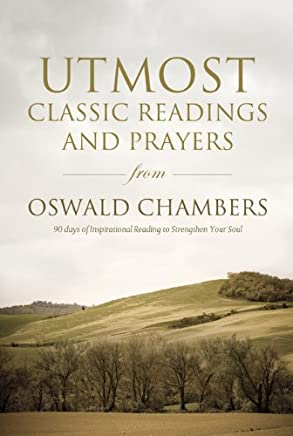 Utmost: Classic Readings and Prayers