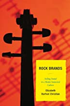 Rock Brands: Selling Sound in a Media Saturated Culture