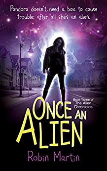 Once an Alien: Book Three of The Alien Chronicles by [Robin Martin]