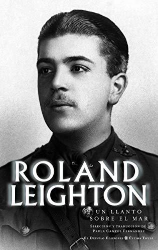 Un llanto sobre el mar: Poesía de Roland Leighton: 20 (Última Thule)