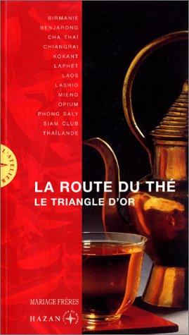 La route du thé : Le triangle d'or