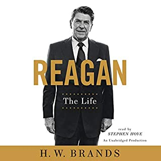 Reagan     The Life              By:                                                                                                                                 H. W. Brands                               Narrated by:                                                                                                                                 Stephen Hoye                      Length: 31 hrs and 41 mins     464 ratings     Overall 4.4