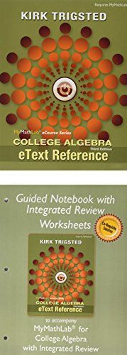 MyLab Math for Trigsted College Algebra -- Access Kit; eText Reference for Trigsted College Algebra; Guided Notebook wit