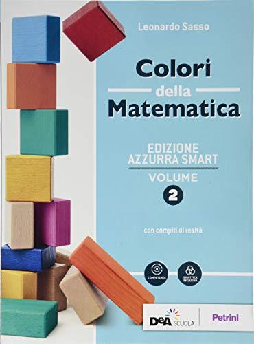 Colori della matematica. Ediz. azzurra smart. Con Quaderno di inclusione e recupero. Per il biennio dei Licei. Con ebook. Con espansione online (Vol. 2)