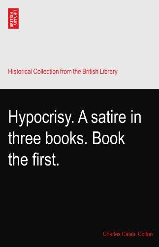 Hypocrisy. A satire in three books. Book the first.
