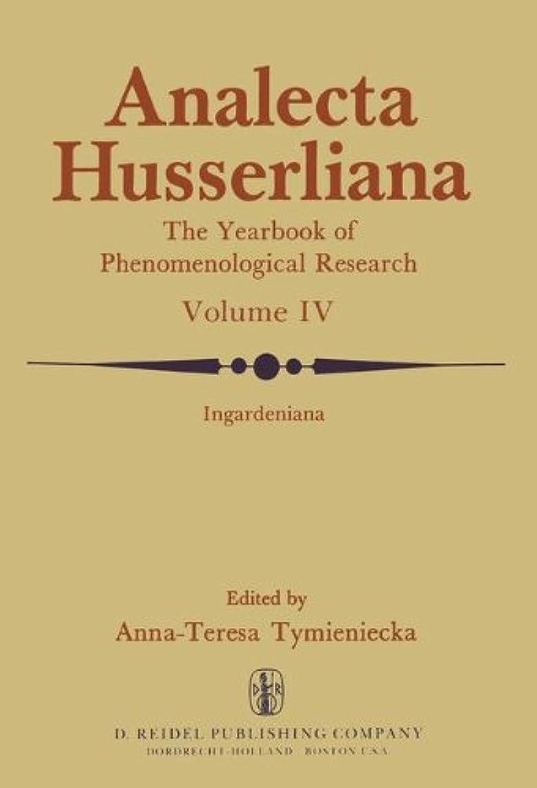 紳士気取りの、きざな大統領勝つIngardeniana: A Spectrum of Specialised Studies Establishing the Field of Research (Analecta Husserliana)