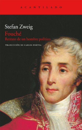 Fouché: retrato de un hombre político: 217 (El Acantilado)