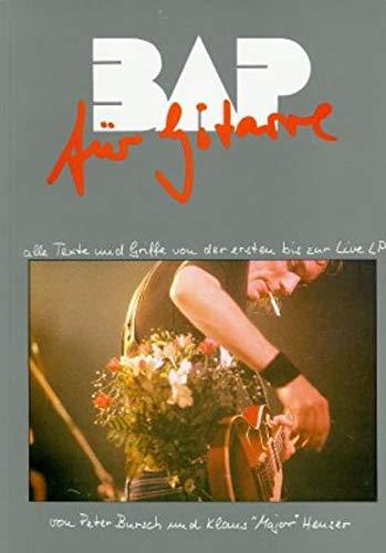BAP - Für Gitarre: Alle Texte und Griffe von der ersten bis zur Live LP