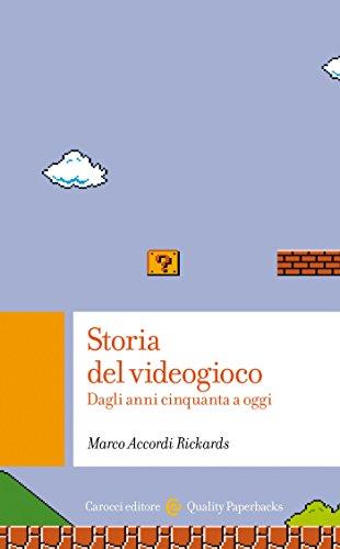 Storia del videogioco: Dagli anni Cinquanta ad oggi (Quality paperbacks Vol. 442) (Italian Edition)