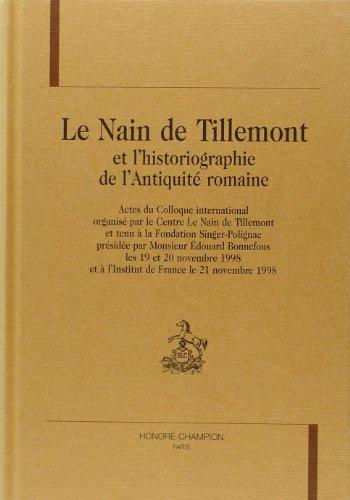 Le nain de tillemont et l'historiographie de l'antiquite romaine.