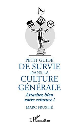 Petit guide de survie dans la culture générale: Attachez bien votre ceinture !