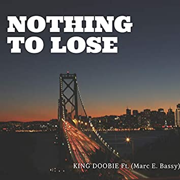 Nothing to Lose (feat. Marky Bassy)