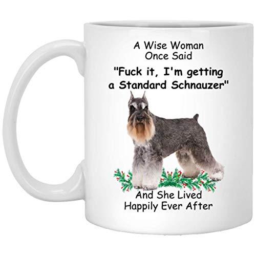 Grappig Sarcastisch geschenk voor vrouwen huisdier eigenaren Animal Lovers - een wijze vrouw ooit zei koffie mok witte Cup 11oz Standaard Schnauzer - Wijze Vrouw Zout Peper Kleur