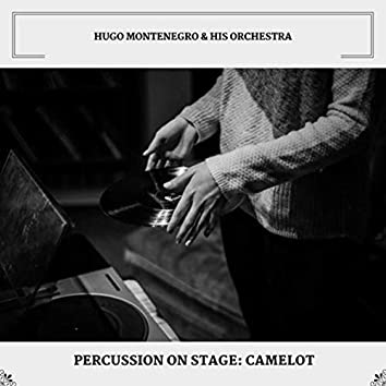 Percussion On Stage: Camelot