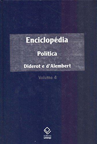 Enciclopédia, ou Dicionário razoado das ciências, das artes e dos ofícios - Vol. 4: Política