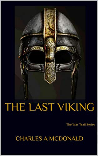 The Last Viking: The War Trail Series