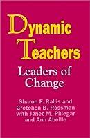 Dynamic Teachers: Leaders of Change