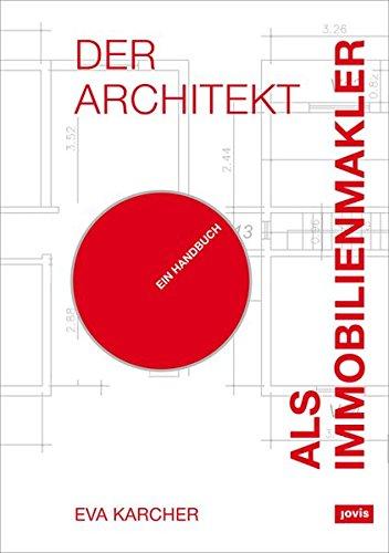 Der Architekt als Immobilienmakler: Ein Handbuch