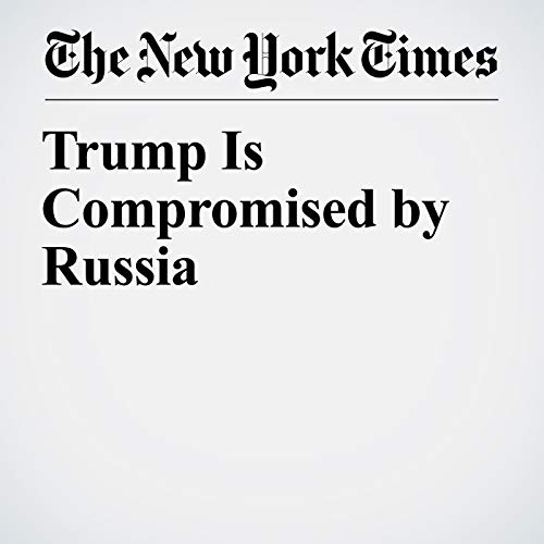 『Trump Is Compromised by Russia』のカバーアート