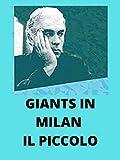 Giants in Milan Il Piccolo