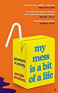 Georgia Pritchett - My Mess Is A Bit Of A Life