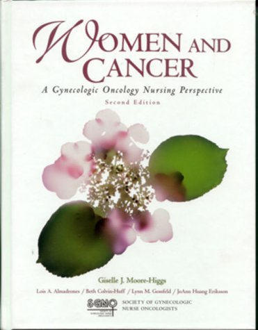 Women and Cancer: A Gynecologic Oncology Nursing Perspective: A Gynaecologic Oncology Nursing Perspective (Jones and Bartlett Series in Oncology)