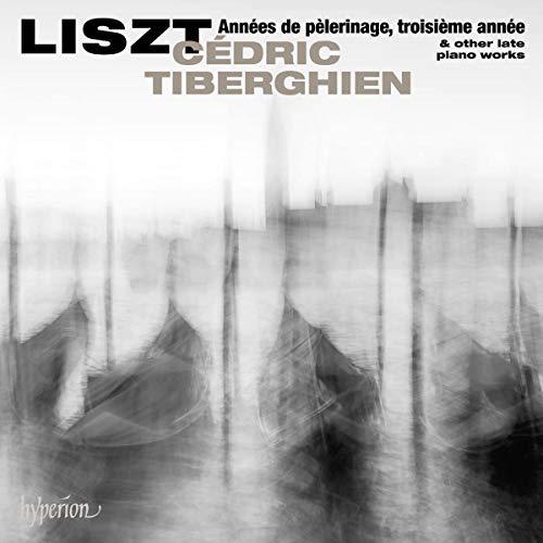 Liszt : Les années de Pèlerinage III et autres oeuvres tardives pour piano. Tiberghien.
