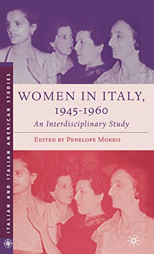 Women in Italy, 1945–1960: An Interdisciplinary Study (Italian and Italian American Studies)
