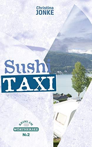 Sushi Taxi: Krimi am Wörthersee II