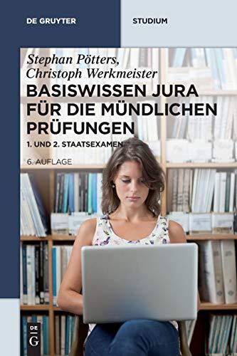 Basiswissen Jura für die mündlichen Prüfungen: 1. und 2. Staatsexamen (De Gruyter Studium)
