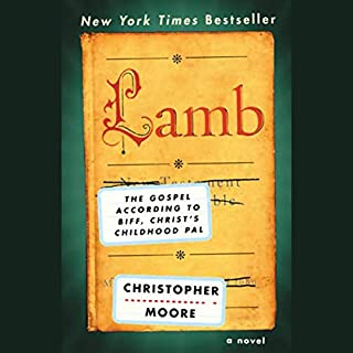 Lamb     The Gospel According to Biff, Christ's Childhood Pal              By:                                                                                                                                 Christopher Moore                               Narrated by:                                                                                                                                 Fisher Stevens                      Length: 15 hrs and 20 mins     6,819 ratings     Overall 4.4