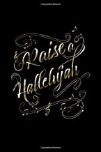 Raise a Hallelujah: Blank Lined Journal Notebook, 150 Pages, Soft Matte Cover, 6 x 9