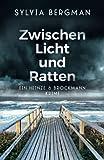 Zwischen Licht und Ratten: Heinze & Brockmanns dritter Fall (Heinze & Brockmann Krimis)