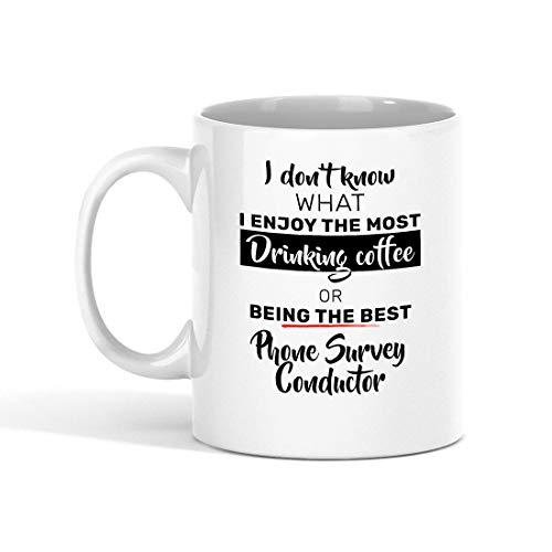 Tazza da caffè per conduttore di sondaggi telefonici - Non so cosa mi piace Bere caffè o essere il miglior conduttore di sondaggi telefonici - Miglior regalo per un collega - Tazze divertenti Regali d