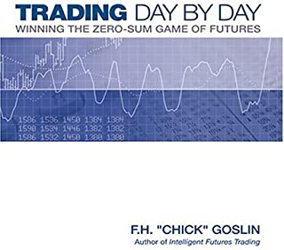 Trading Day by Day: Winning the Zero Sum Game of Futures Trading