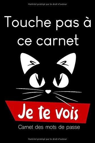 Touche pas à ce carnet, Je te vois: Journal d'adresses de sites web et de mots de passe - Couverture avec un chat qui te vois