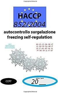 Autocontrollo surgelazione - Freezing self-regulation (CCP7): 852/2004 - HACCP documento di autocontrollo - self-regulation document (CCP7) (852/2004 HACCP)