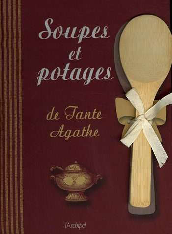 Download Soupes Et Potages De Tante Agathe 