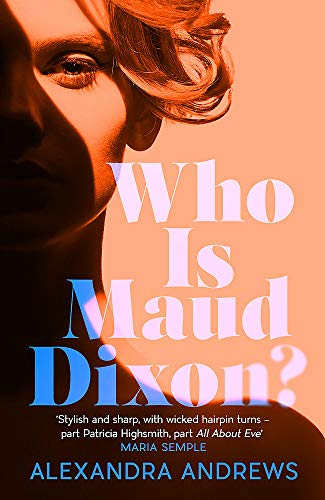 Who is Maud Dixon?: A wickedly twisty literary thriller and pure fun