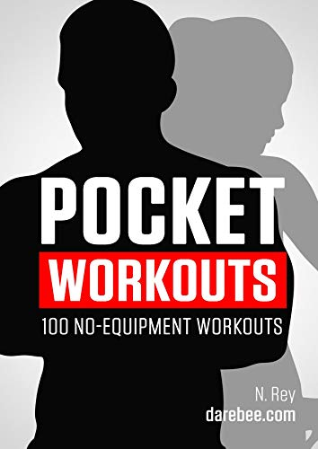 Pocket Workouts - 100 no-equipment workouts: Train any time, anywhere without a gym or special equipment