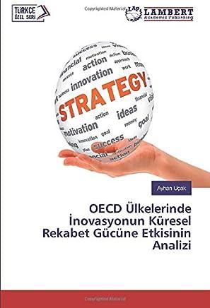 OECD Ülkelerinde İnovasyonun Küresel Rekabet Gücüne Etkisinin Analizi