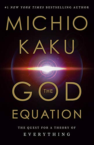 Compare Textbook Prices for The God Equation: The Quest for a Theory of Everything First Edition Edition ISBN 9780385542746 by Kaku, Michio