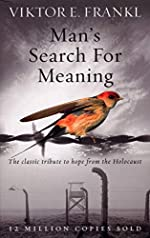 Man's Search For Meaning - The classic tribute to hope from the Holocaust de Viktor E Frankl