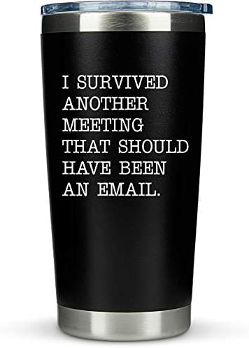 Funny Office Gifts Mug Survived Another Meeting Email Large 20oz Coffee Tumbler Gift Idea for product image